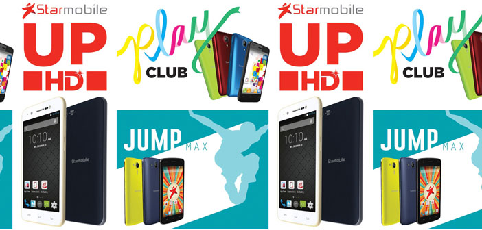 Starmobile Launches Reasonably-priced Android Phones- Play Club Jump Max UP HD